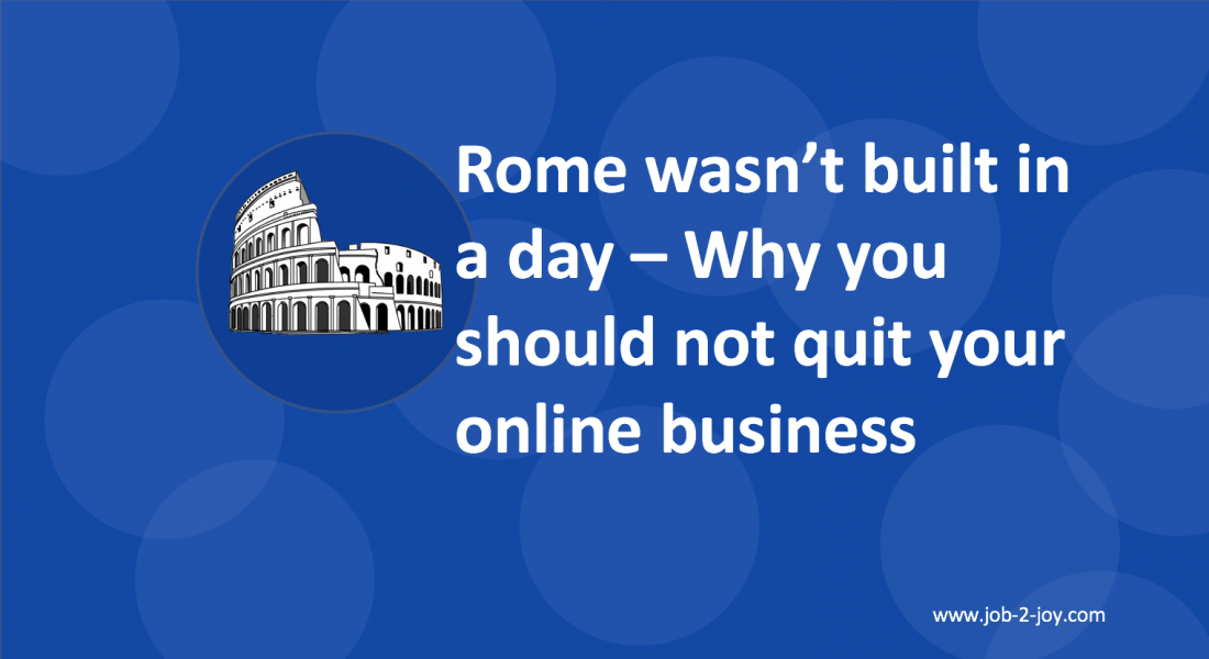Why you shouldn't quit your online business